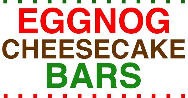 Eggnog Cheesecake Bars | Recipe | Eggnog Cheesecake, Cheesecake Bars ...