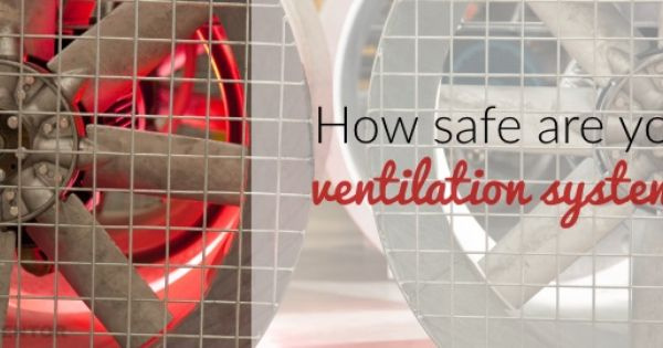 Are Your Ventilation Systems Making Your Food Unsafe Haccp Mentor Ventilation System Ventilation Food Manufacturing