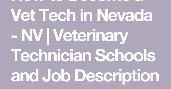 How to Become a Vet Tech in Nevada - NV Veterinary Technician - vet tech job description