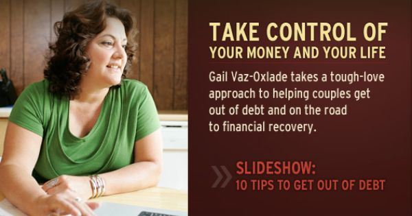 10 Tips To Get Out Of Debt From Gail Vaz Oxlade