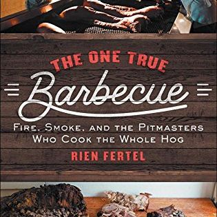 Download Pdf The One True Barbecue Fire Smoke And The Pitmasters Who Cook The Whole Hog Free Epub Mobi Ebooks Pitmaster Ebook Paperback Books