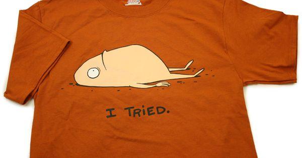 I Tried Shirt by Jonathan Rosenberg.   My Style Pinboard ...