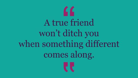 Pinterest Friendship Quotes: True Friends Don't Ditch You As Soon As Something Else