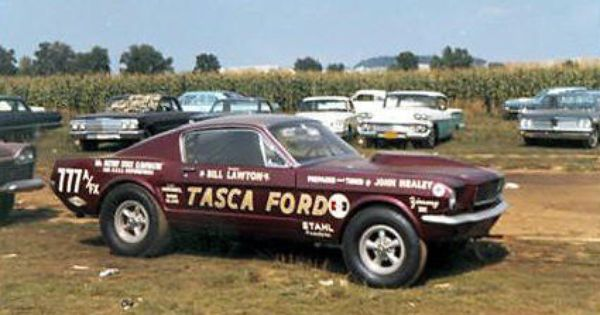 Tasca Ford Drag Racing Cars Ford Classic Cars Ford Racing