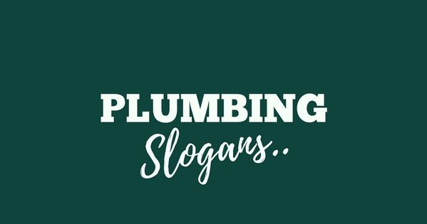 171 Catchy Plumbing Company Slogans And Taglines Thebrandboy Business Slogans Catchy Business Name Ideas Plumber Marketing