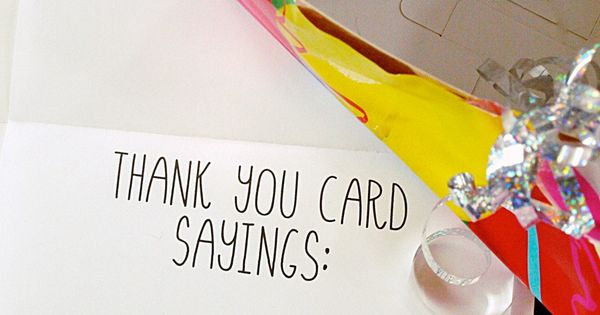 examples of sayings to write in thank you cards use these