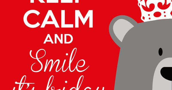 Keep Calm And Smile, It's Friday!