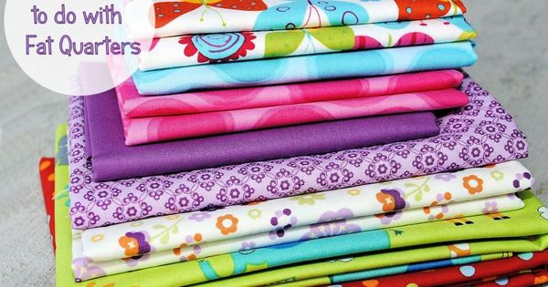 25 Things to Do With Fat Quarters (plus more links to other