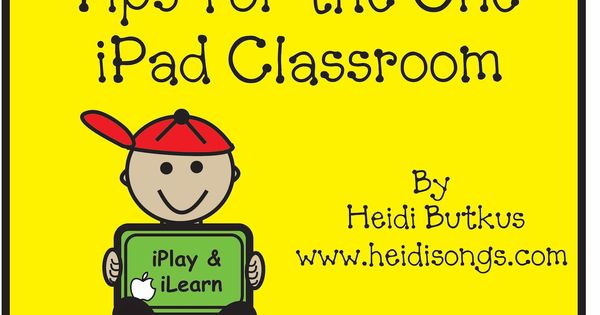 Heidisongs Resource: Tips for the One iPad Classroom. Good ideas for iPad