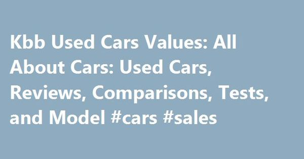 Kbb Used Cars Values All About Cars Used Cars, Reviews