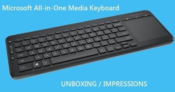 Microsoft All In One Media Keyboard Unboxing Impressions Keyboard All In One Unboxing