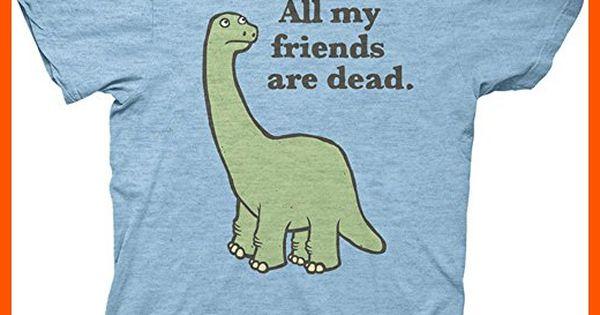 All My Friends Are Dead Dinosaur Men S T Shirt Large Light Blue
