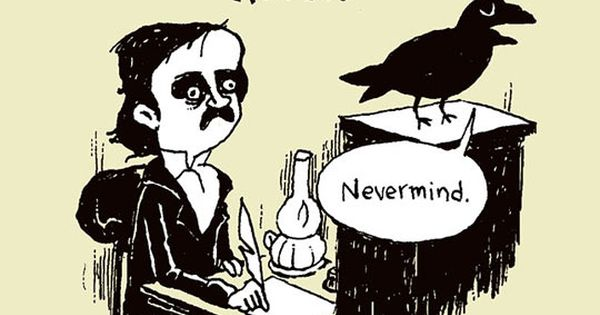 Edgar Allan Poe, The Passive-Aggressive Raven poetry, edgarallenpoe, theraven http://punnery.wordpress.com/2014/01/20/edgar-allan-poe/