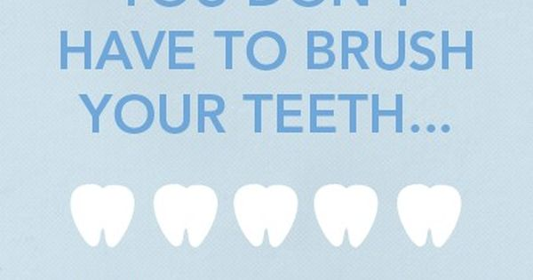 Brush Your Teeth Quotes: Dental Quote On Brushing Your Teeth! Cammarata Pediatric