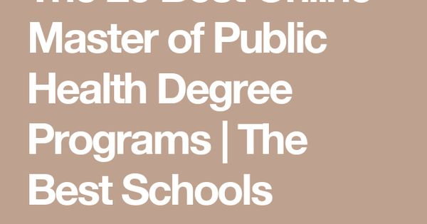 Online Mph Programs The 30 Best Online Master Of Public Health Degrees Public Health School