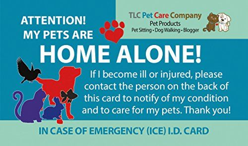 My Pets Dog Cat Are Home Alone Alert Emergency Ice Id Wallet Card 32 Pt Cardstock Weight You Can Get Additional Det Cat Emergency My Pet Dog Pet Emergency