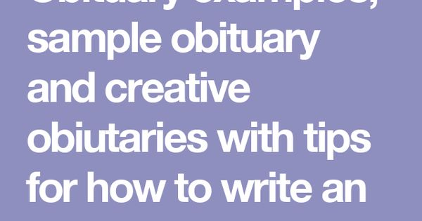 How to Write a Great Obituary - 10 Easy Steps