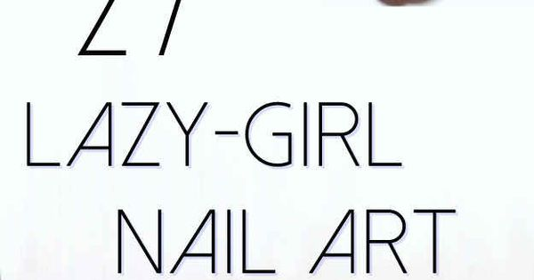 27 Lazy Girl Nail Art Ideas That Are Actually Easy ... some of these arent *actually* easy but there are some good ideas here! Discover and share your nail design ideas on www.popmiss.com/nail-designs/