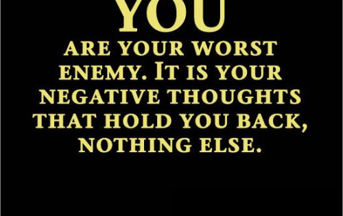 You Are Your Own Worst Enemy Quotes Quote Negative Quotes