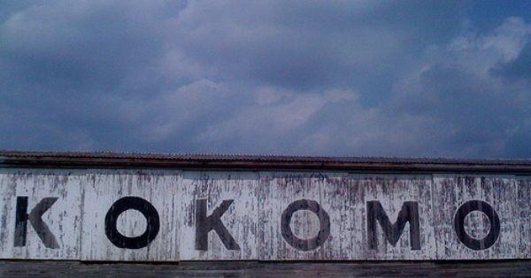 Kokomo Indiana Lived There For A Couple Years Kokomo Indiana