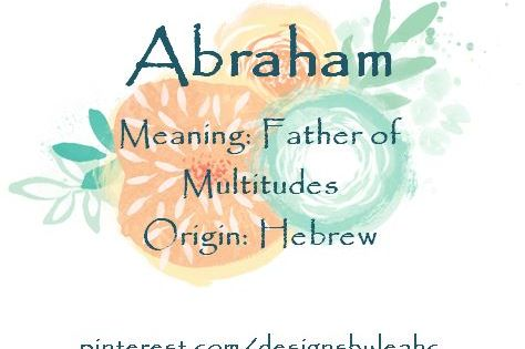 Baby Boy Name Abraham Meaning Father Of Multitudes Origin Hebrew Nicknames Abe Abram Www Pinterest Baby Boy Names Names With Meaning Name Suggestions