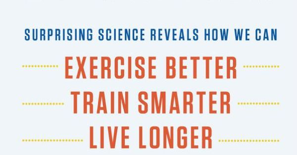 The First 20 Minutes: Surprising Science Reveals How We Can Exercise Better,