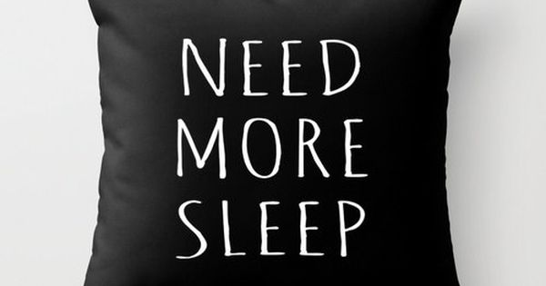 Need more sleep throw pillow 16 x 16 by kolesonaccessories The more pillows you sleep with