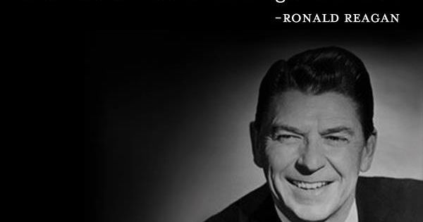 Ronald Reagan quote (so true)
