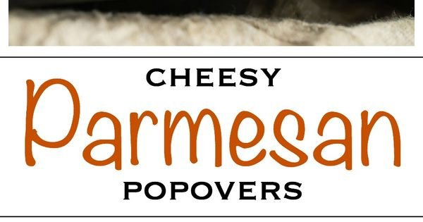 Cheesy Parmesan Popovers | Recipe