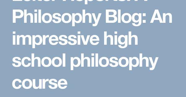 An Impressive High School Philosophy Course High School Philosophy School