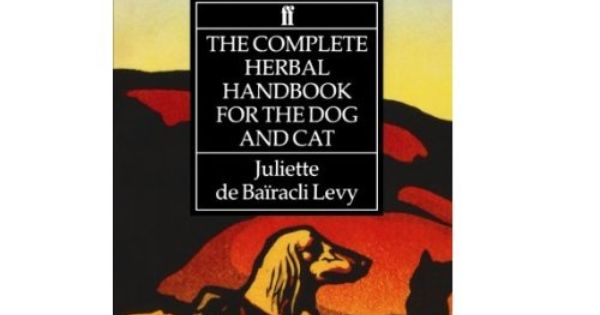 Amazon Com The Complete Herbal Handbook For The Dog And Cat 9780571161157 Juliette De Bairacli Levy Books Dog Cat Herbalism Holistic Pet
