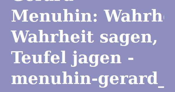 Gerard Menuhin Wahrheit Sagen Teufel Jagen Menuhin