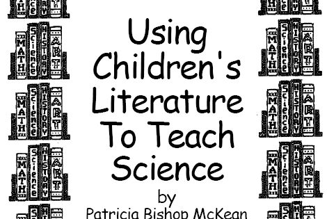 Using Children's books to teach science, great ideas!