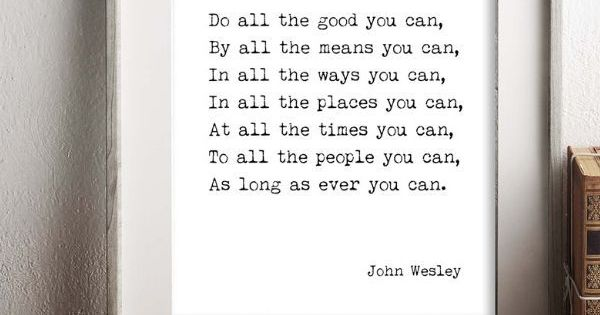 Do All The Good You Can Quote Print In Black White John Wesley