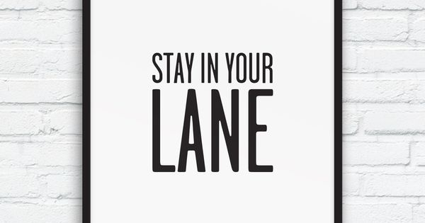 Stay In Your Lane Print, Fun Quote Decor, Black And White