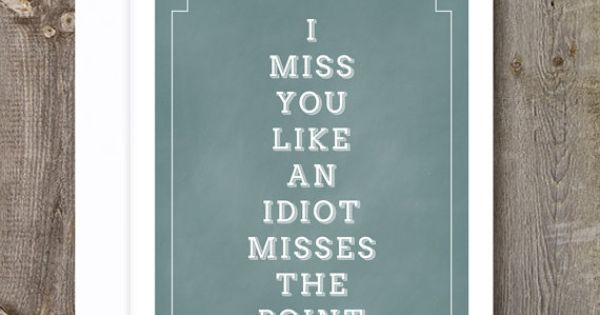 I Miss You Like An Idiot Misses The Point, Best Friend Card,