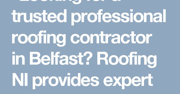 Looking for a trusted professional roofing contractor in Belfast? Roofing NI provides expert services for commercial and domestic clients across Bu2026 ...  sc 1 st  Pinterest & Looking for a trusted professional roofing contractor in Belfast ... memphite.com