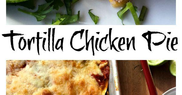 Tortilla Chicken Pie   Recipe   Pies, Cheese and Rotisserie chicken
