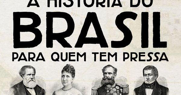 A Historia Do Brasil Para Quem Tem Pressa Marcos Costa