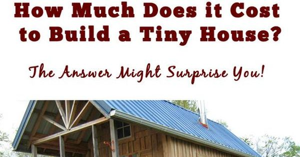how much does it cost to build a tiny house more tiny