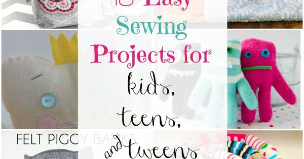 18 easy sewing projects for kids teens and tweens super for Projects for tweens