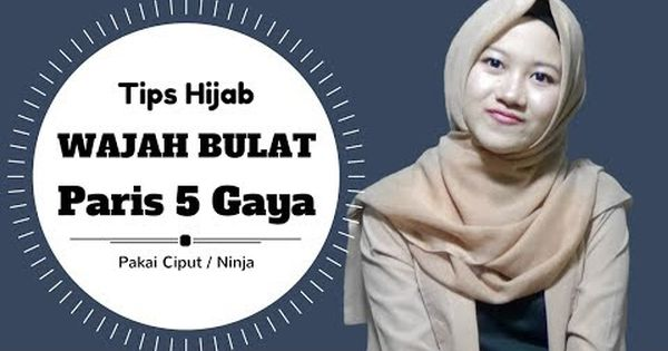 Video Tutorial Hijab Untuk Wajah Bulat Blog Lif Co Id