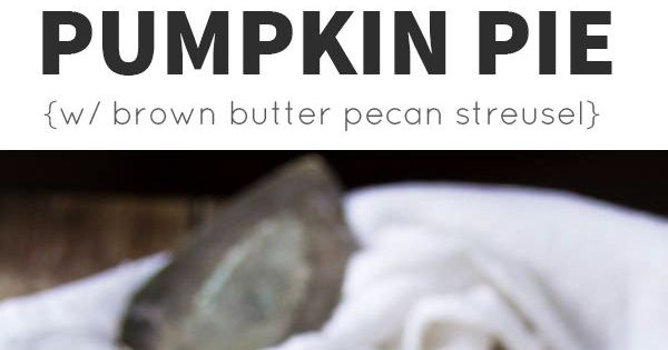 ... Pecan Streusel | Recipe | Butter Pecan, Bourbon and Pumpkin Pies