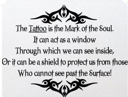 The tattoo is the mark of the soul....