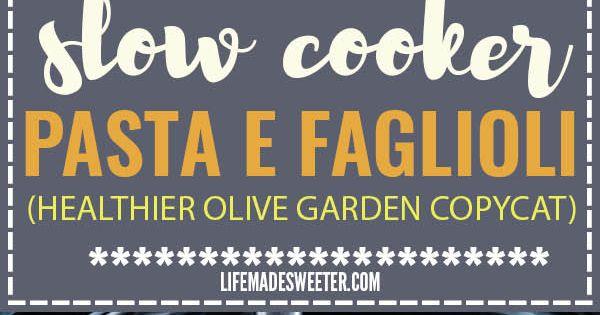 Healthy Slow Cooker Pasta E Fagioli Soup Olive Garden Copy Cat Recipe