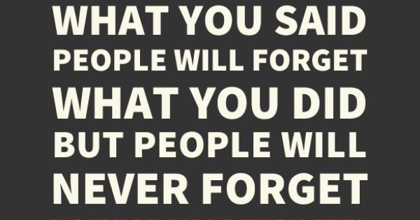 """Maya Angelou Quote The Best Comfort Food Will Always Be: """"I've Learned That People Will Forget What You Said"""
