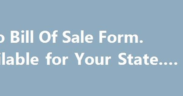 Auto Bill Of Sale Form Available for Your State #auto #used http - automotive bill of sale