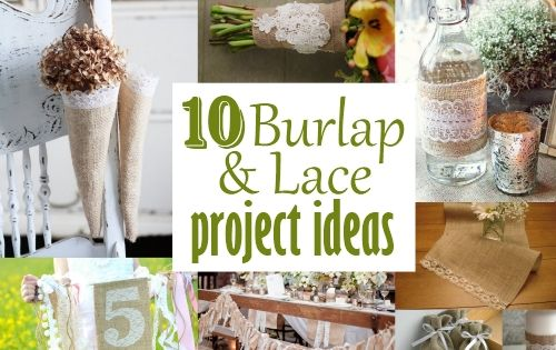 10 Burlap and Lace Ideas