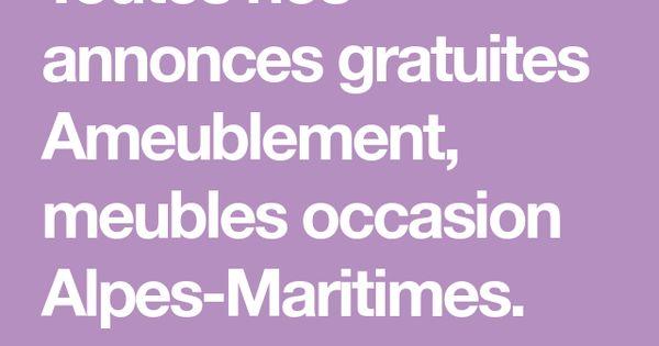 Toutes Nos Annonces Gratuites Ameublement Meubles Occasion Alpes Maritimes Consultez Nos 28972 Annonces De Particuliers Meuble Occasion Alpes Maritimes Alpes