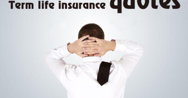 Term Life Insurance Term Life Insurance Quotes Life Insurance